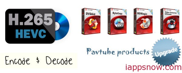 pavtube upgrade Pavtube Upgrade! Support H.265/HEVC Encode & Decode, XAVC and Latest Blu ray Disc!