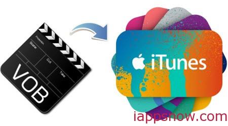 Import VOB files to iTunes