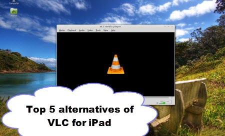 VLC Alternatives – Top 5 alternatives of VLC for iPad